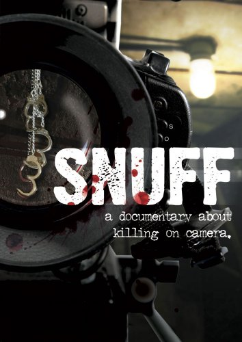Snuff: A Documentary About Killing On Camera (2015)