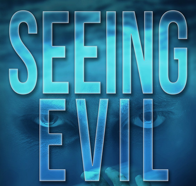 """Seeing Evil"" A Must Read Crime Thriller/Psychological Horror"